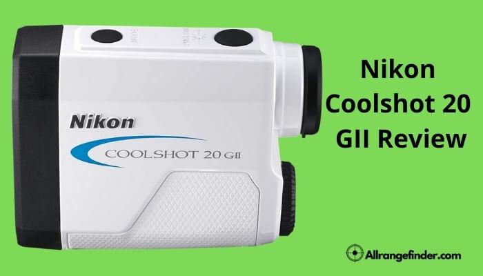Nikon Coolshot 20 GII Review