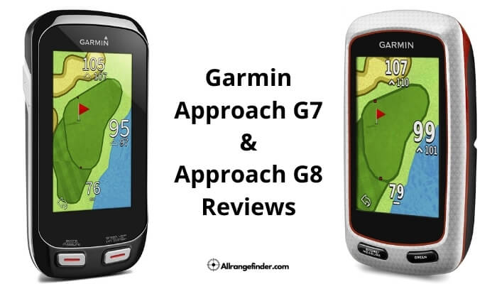 Garmin Approach G7 & Approach G8 Reviews