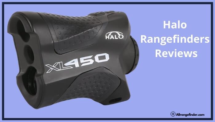 Halo Rangefinders Reviews